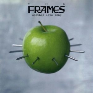 "The Frames release ""Another Love Song"""